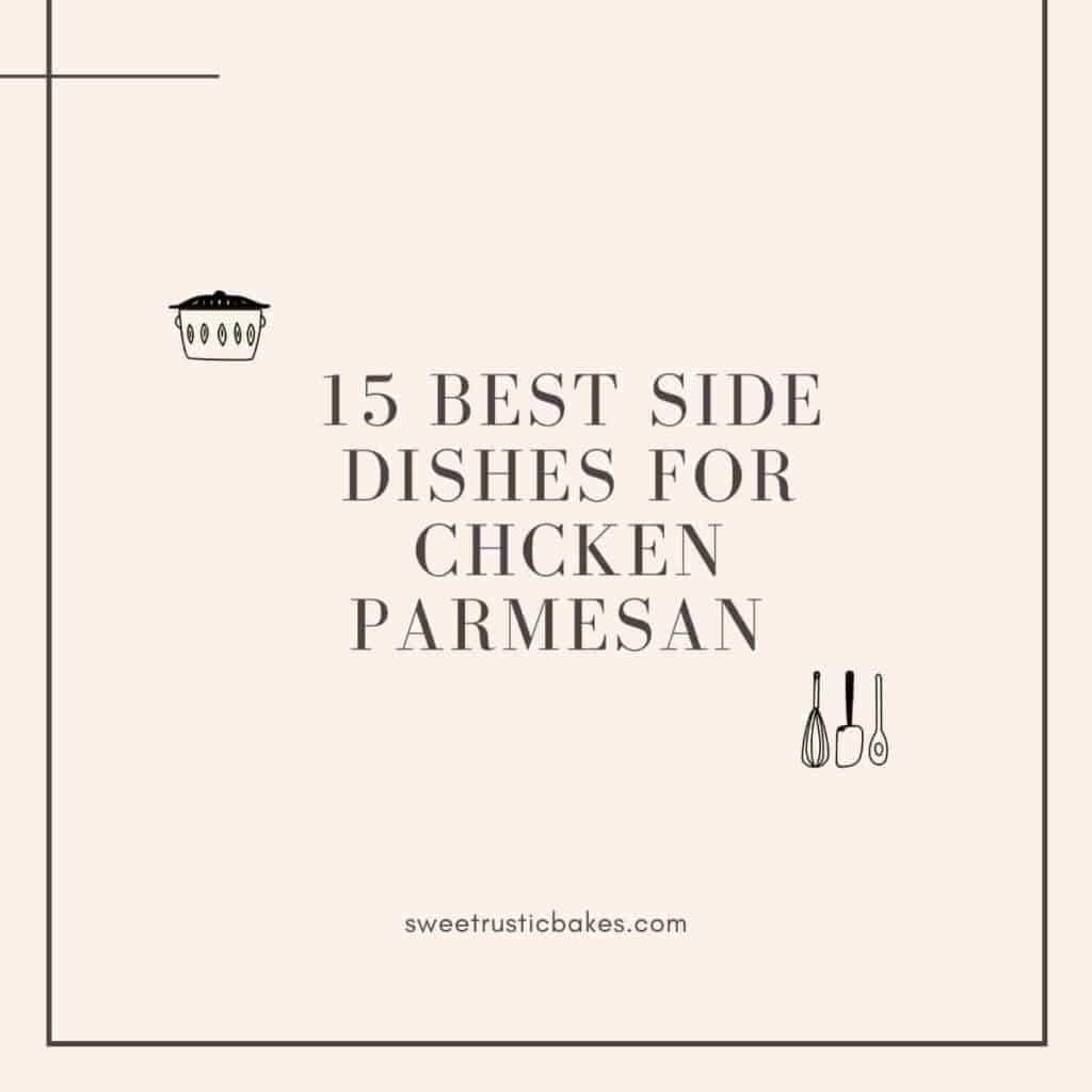beige background with title 15 best side dishes for chicken parmesan
